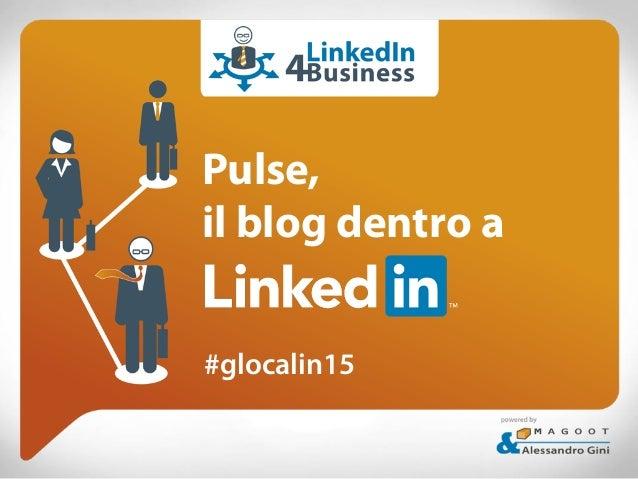 Pulse, il blog dentro a #glocalin15