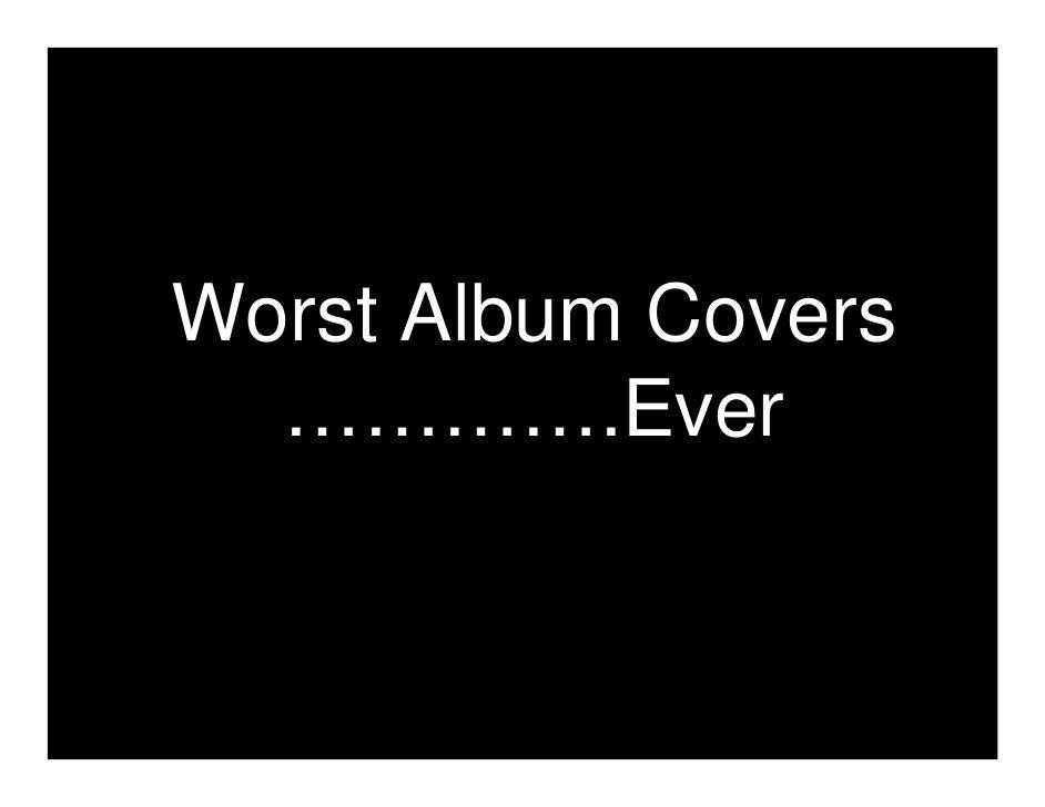 Worst Album Covers   ………….Ever