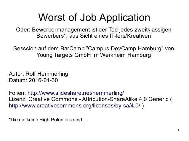 1 Worst of Job Application Oder: Bewerbermanagement ist der Tod jedes zweitklassigen Bewerbers*, aus Sicht eines IT-lers/K...