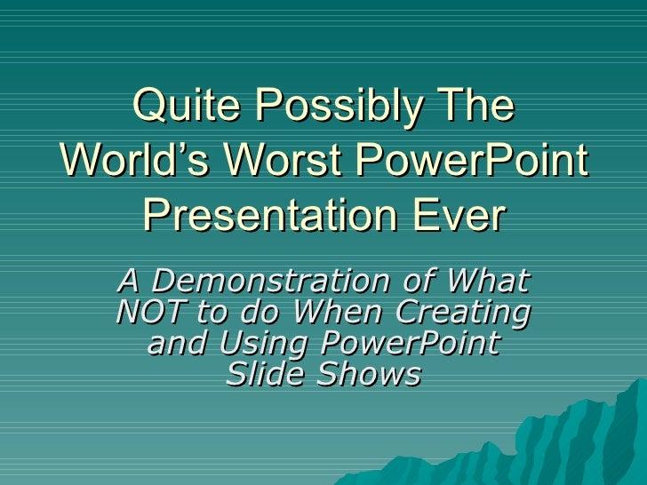 worst powerpoint presentation ever