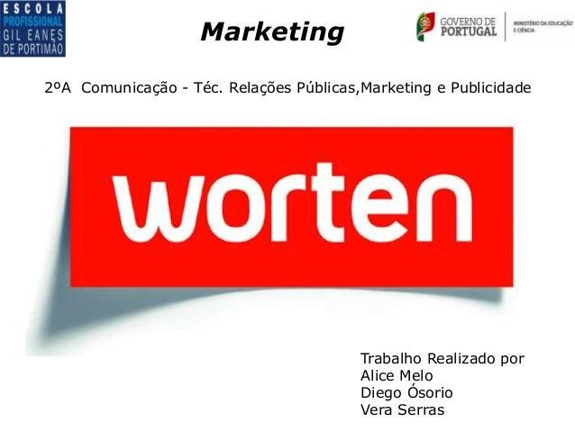 Marketing2ºA Comunicação - Téc. Relações Públicas,Marketing e Publicidade                                         Trabalho...