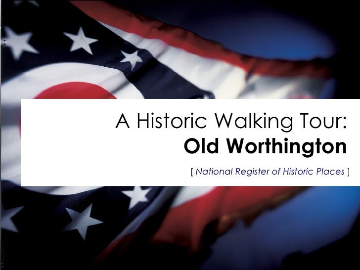 [   National Register of Historic Places   ] A Historic Walking Tour: Old Worthington