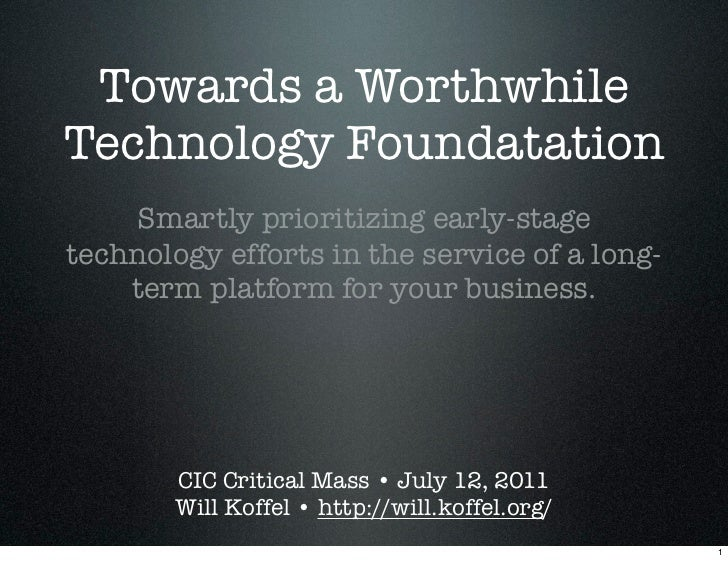 Towards a WorthwhileTechnology Foundatation    Smartly prioritizing early-stagetechnology efforts in the service of a long...