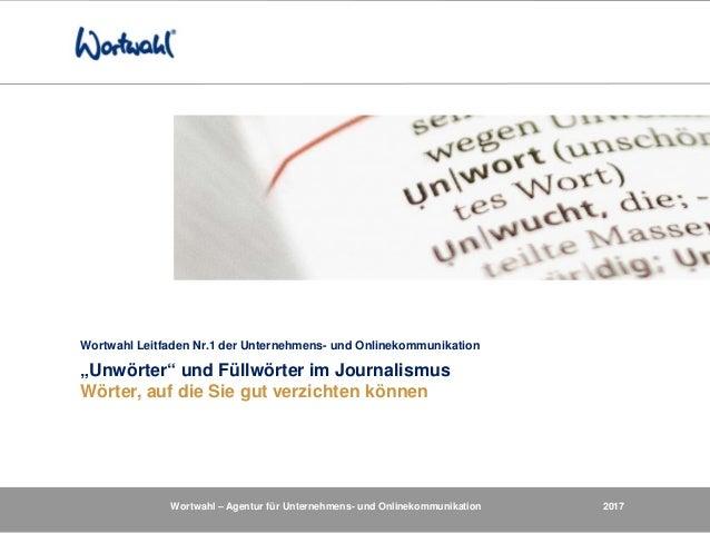 Wortwahl – Agentur für Unternehmens- und Onlinekommunikation 2017 Wortwahl Leitfaden Nr.1 der Unternehmens- und Onlinekomm...