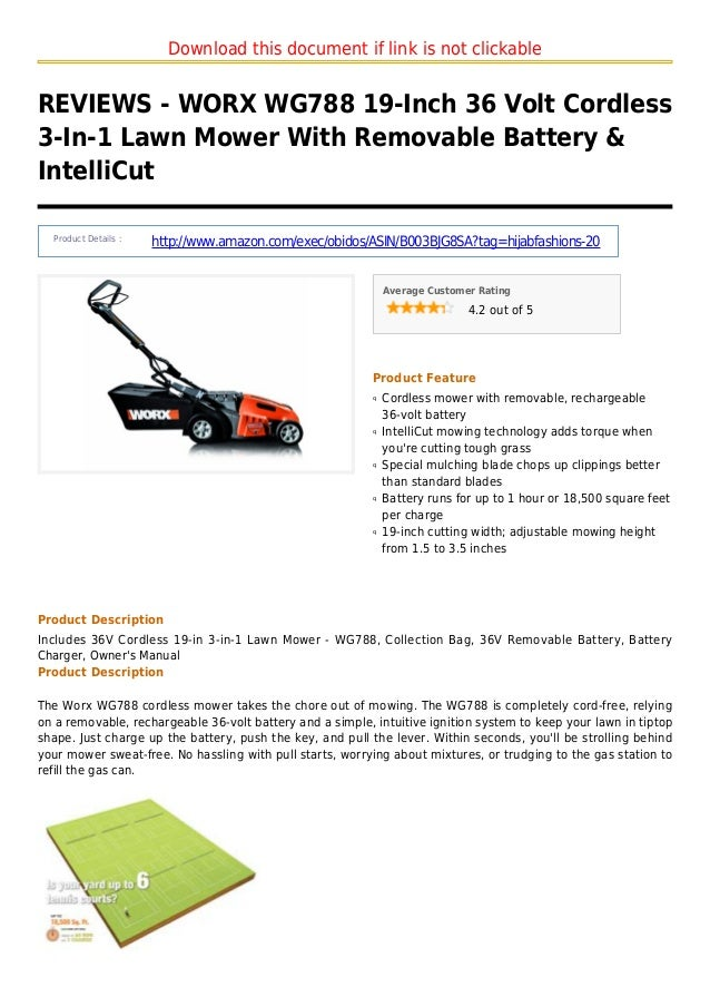 Download this document if link is not clickableREVIEWS - WORX WG788 19-Inch 36 Volt Cordless3-In-1 Lawn Mower With Removab...