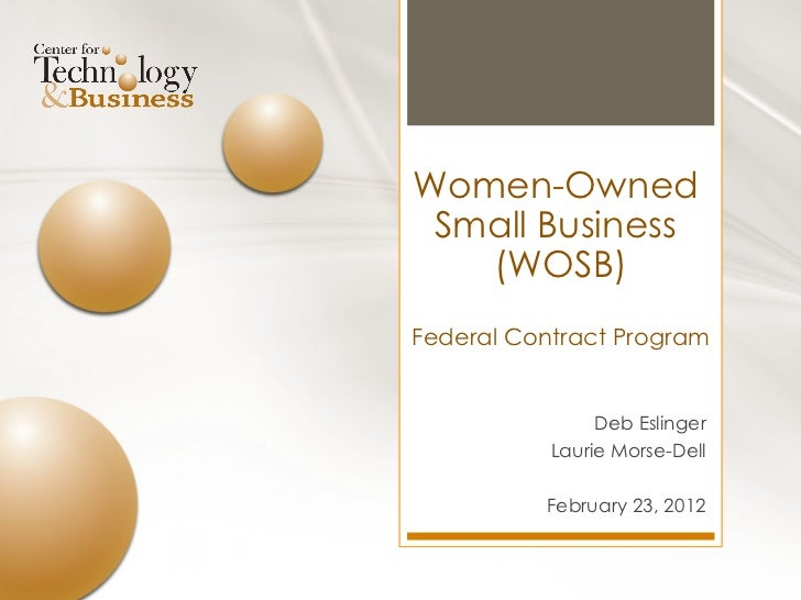 Deb Eslinger Laurie Morse-Dell February 23, 2012 Women-Owned  Small Business  (WOSB) Federal Contract Program