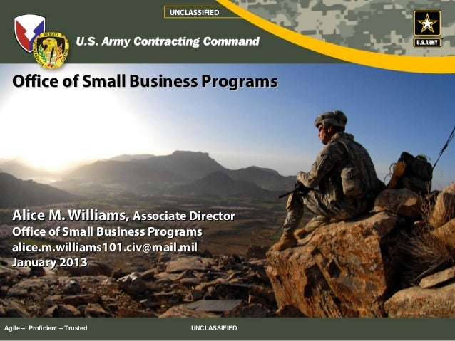 UNCLASSIFIED  Office of Small Business Programs  Alice M. Williams, Associate Director  Office of Small Business Programs ...