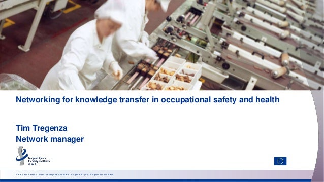 Safety and health at work is everyone's concern. It's good for you. It's good for business. Networking for knowledge trans...