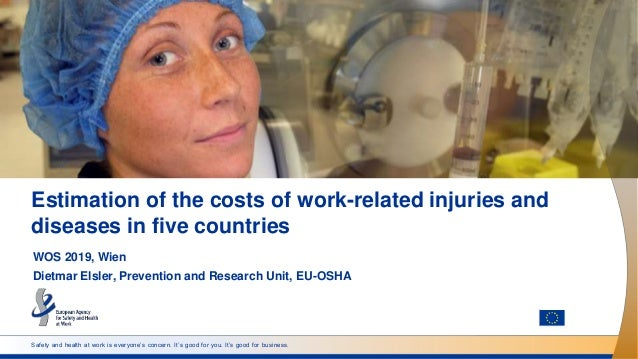 Safety and health at work is everyone's concern. It's good for you. It's good for business. Estimation of the costs of wor...