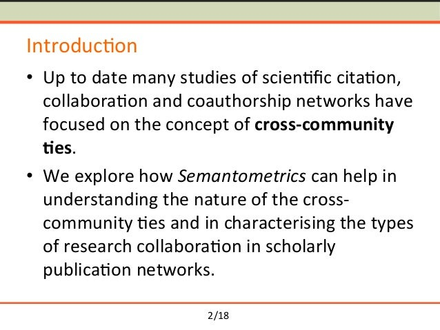 Semantometrics in Coauthorship Networks: Fulltext-based Approach for Analysing Patterns of Research Collaboration Slide 2