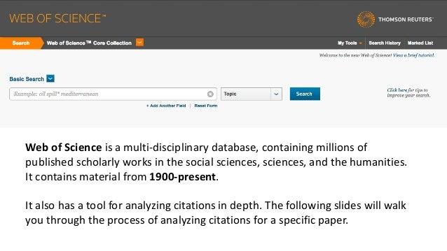 WebofScienceisamulti-disciplinarydatabase,containingmillionsof publishedscholarlyworksinthesocialsciences,...