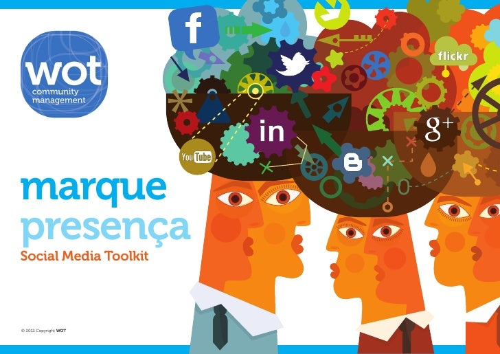 marquepresençaSocial Media Toolkit© 2012 Copyright WOT