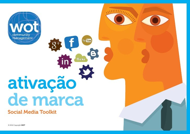 ativaçãode marcaSocial Media Toolkit© 2012 Copyright WOT