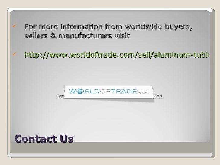 Contact Us <ul><li>For more information from worldwide buyers, sellers & manufacturers visit </li></ul><ul><li>http://www....