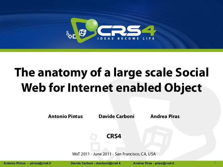 The anatomy of a large scale Social       Web for Internet enabled Object                             Antonio Pintus      ...
