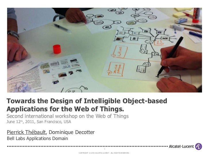 Pierrick Thébault , Dominique Decotter Bell Labs Applications Domain Towards the Design of Intelligible Object-based Appli...