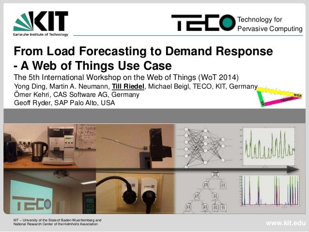 Technology for  Pervasive Computing  From Load Forecasting to Demand Response  - A Web of Things Use Case  The 5th Interna...