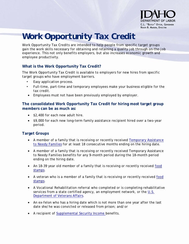 Work Opportunity Tax Credit Work Opportunity Tax Credits are intended to help people from specific target groups gain the ...