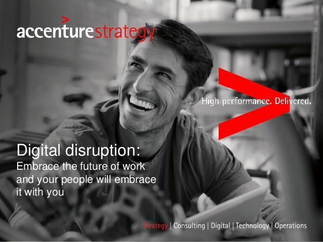 Digital disruption: Embrace the future of work and your people will embrace it with you