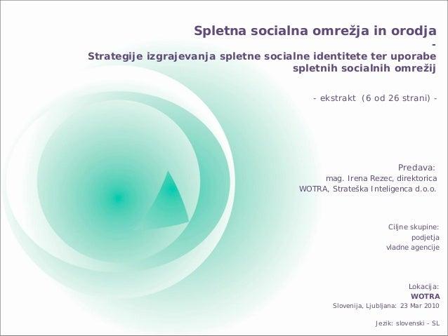 Spletna socialna omrežja in orodja - Strategije izgrajevanja spletne socialne identitete ter uporabe spletnih socialnih om...