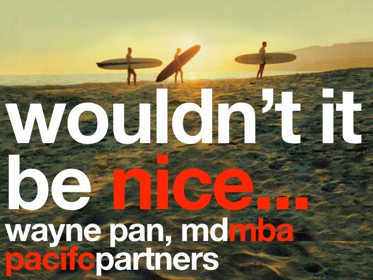 wouldn't itbe pan, mdmbawayne      nice...pacifcpartners