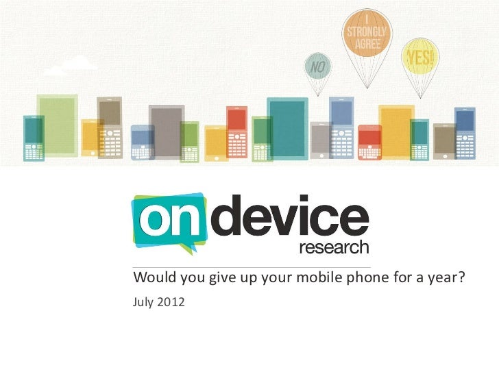 Would you give up your mobile phone for a year?July 2012
