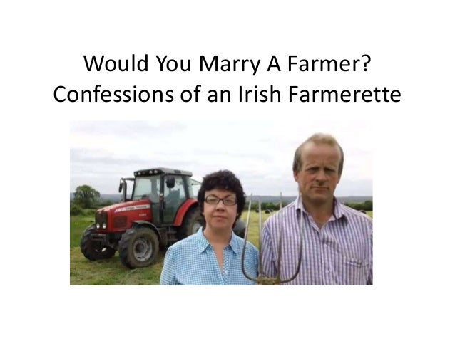 Would You Marry A Farmer? Confessions of an Irish Farmerette