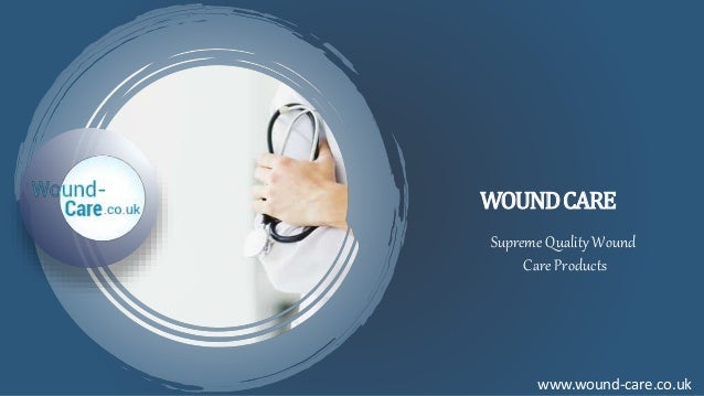 WOUNDCARE www.wound-care.co.uk Supreme Quality Wound Care Products