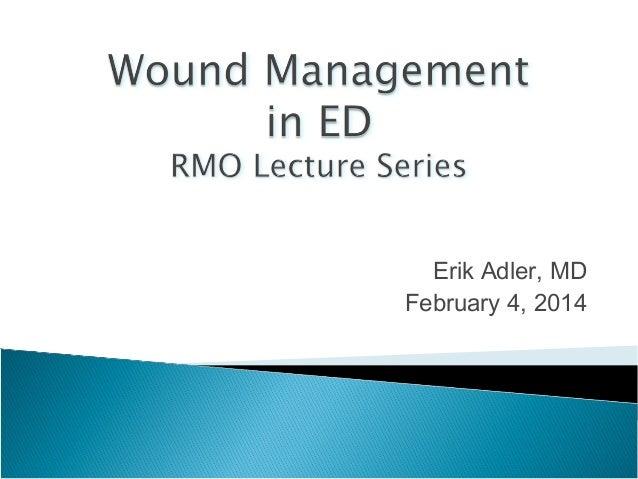 Erik Adler, MD February 4, 2014
