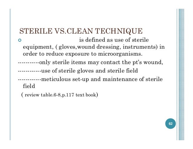 aseptic technique in wound dressing Table 1 recommendations for preventing ssis in the post-operative phase 8 dressing and cleaning the wound use an aseptic, non-touch technique for.