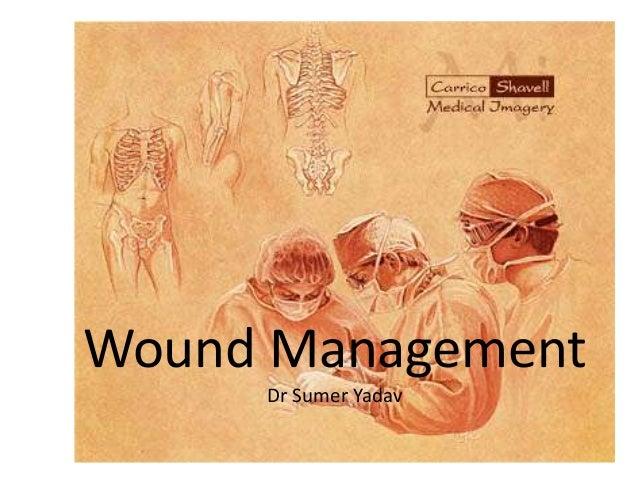 Wound Management Dr Sumer Yadav