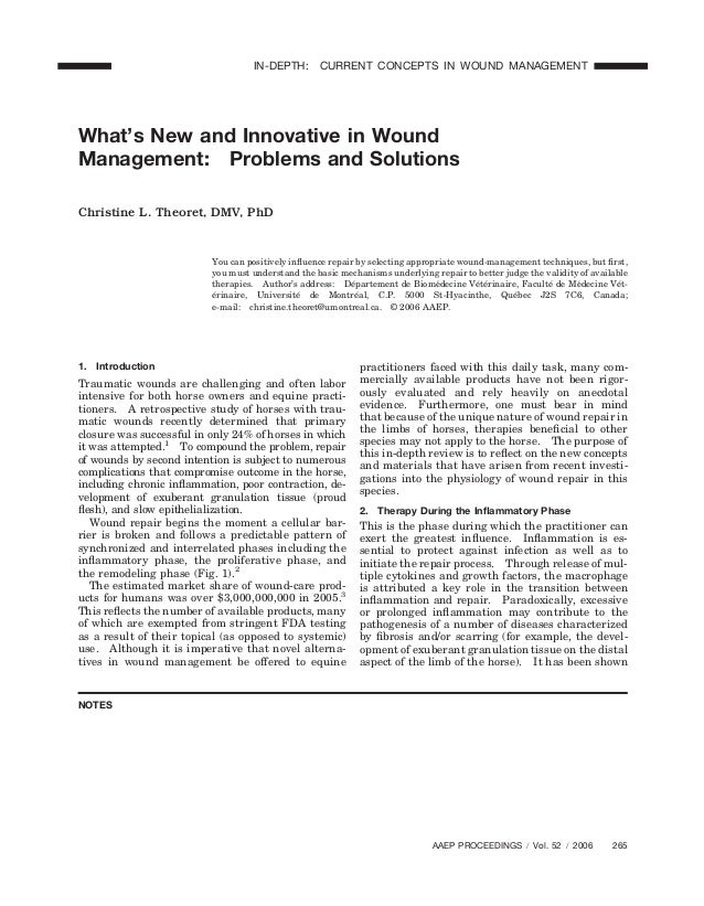 What's New and Innovative in WoundManagement: Problems and SolutionsChristine L. Theoret, DMV, PhDYou can positively influe...
