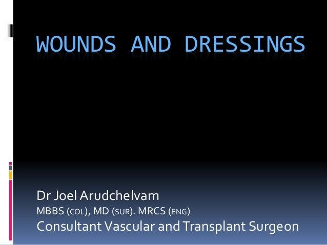 Wounds for Thambuthegama clinical society, Dr Joel Arudchelvam MBBS (…