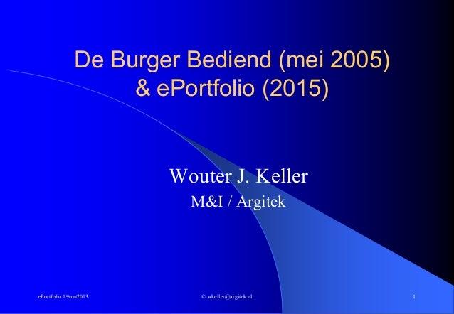 De Burger Bediend (mei 2005)                   & ePortfolio (2015)                       Wouter J. Keller                 ...