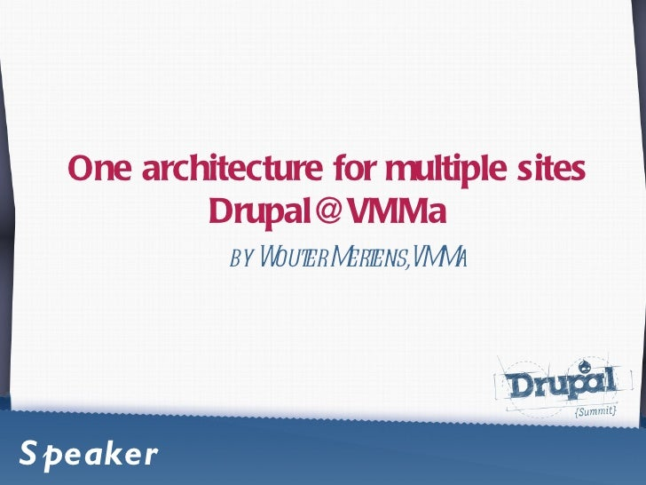One architecture for multiple sites [email_address] by Wouter Mertens,VMMa Speaker