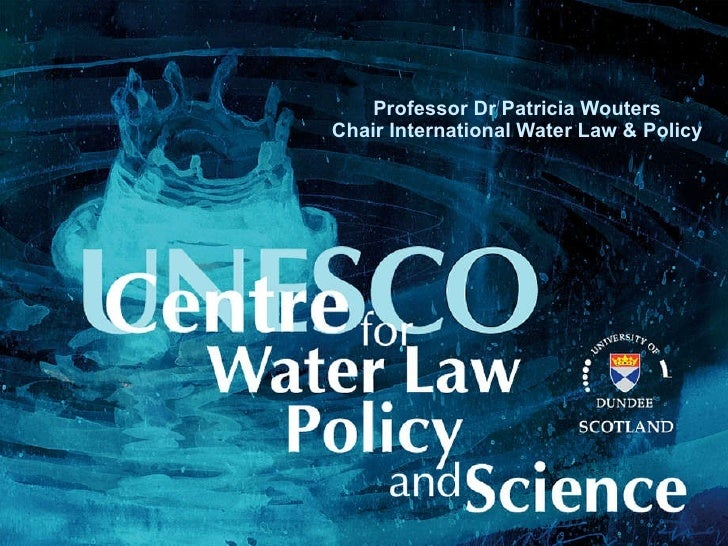 Professor Dr Patricia Wouters Chair International Water Law & Policy