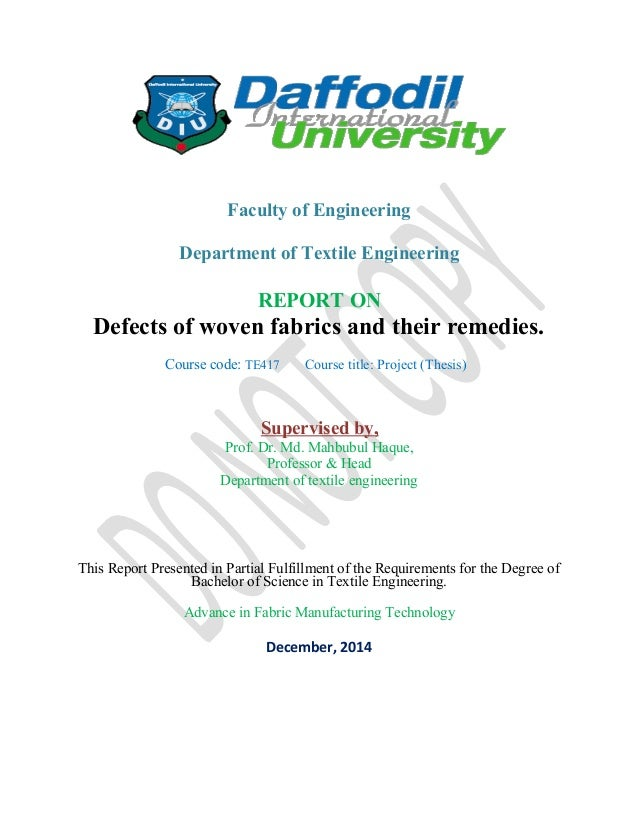 Faculty of Engineering Department of Textile Engineering REPORT ON Defects of woven fabrics and their remedies. Course cod...