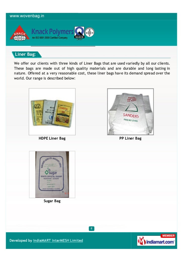 Liner Bag:We offer our clients with three kinds of Liner Bags that are used variedly by all our clients.These bags are mad...