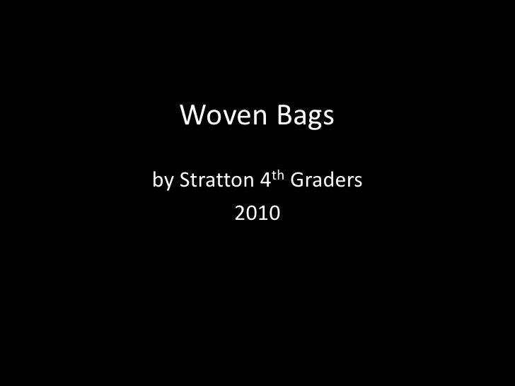 Woven Bags<br />by Stratton 4th Graders<br />2010<br />