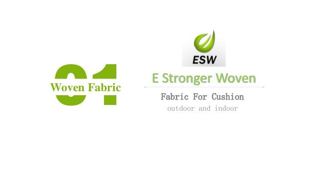 01Woven Fabric E Stronger Woven Fabric For Cushion outdoor and indoor