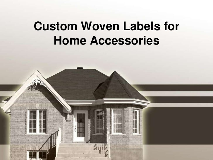 Custom Woven Labels for   Home Accessories