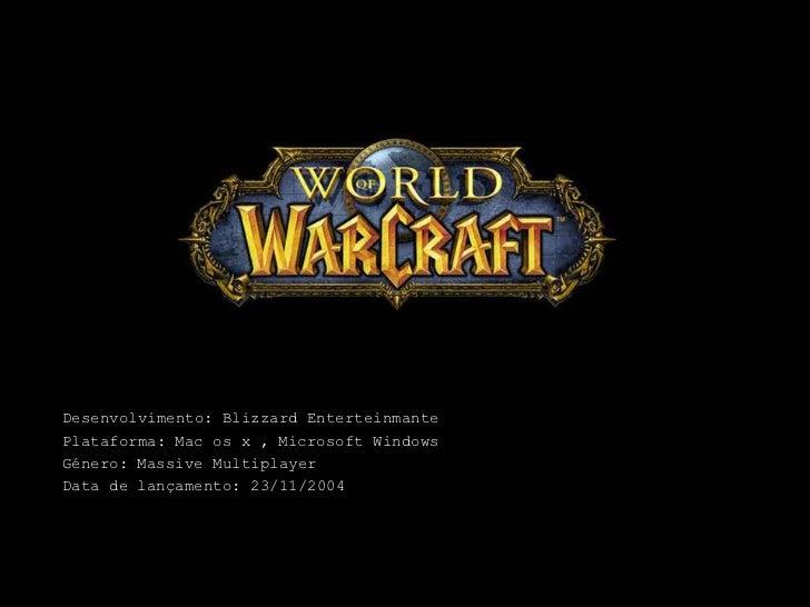 Desenvolvimento: Blizzard Enterteinmante<br />Plataforma: Mac os x , Microsoft Windows<br />Género: MassiveMultiplayer<br ...