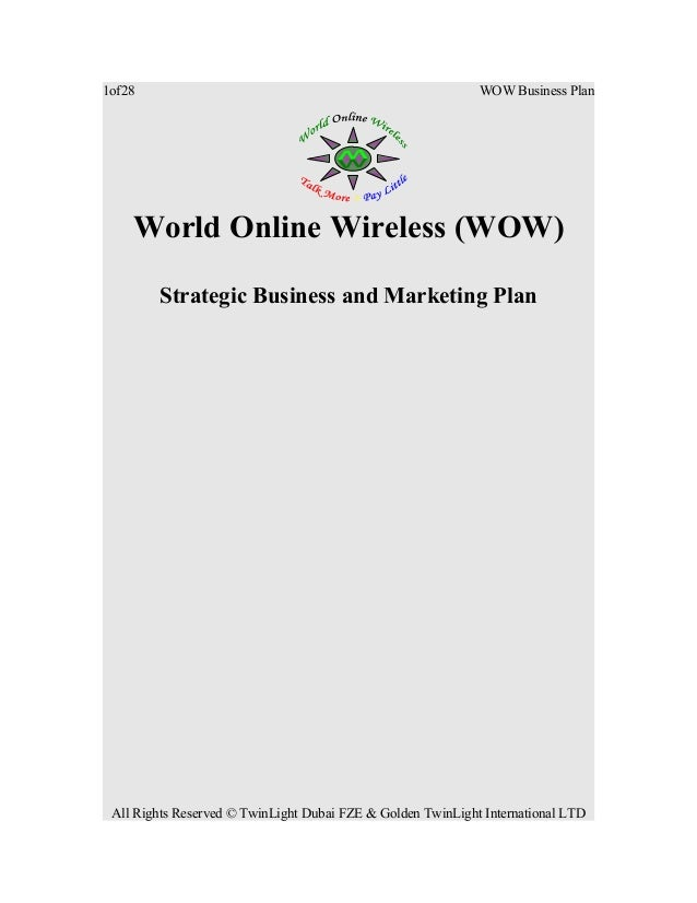 1of28  WOW Business Plan  World Online Wireless (WOW) Strategic Business and Marketing Plan  All Rights Reserved © TwinLig...