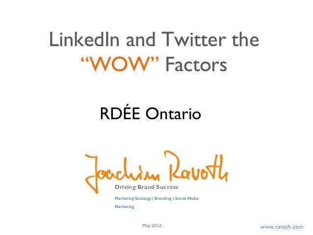 "www.ravoth.comLinkedIn and Twitter the""WOW"" FactorsDriving Brand SuccessMarketing Strategy | Branding | Social MediaMarket..."
