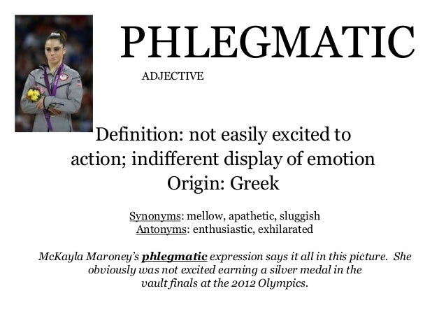ADJECTIVE; 15. PHLEGMATIC Definition: ...