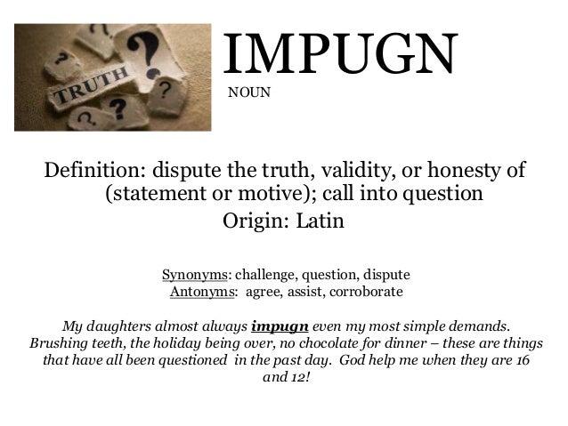 NOUN; 18. IMPUGN Definition: ...