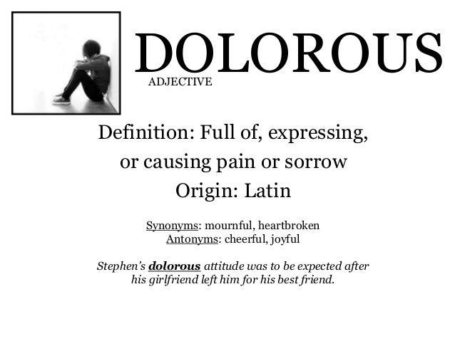 Wonderful DOLOROUS Definition: ...