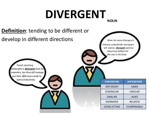 DIVERGENT Definition: ...