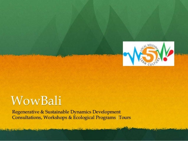 WowBali Regenerative & Sustainable Dynamics Development Consultations, Workshops & Ecological Programs|Tours