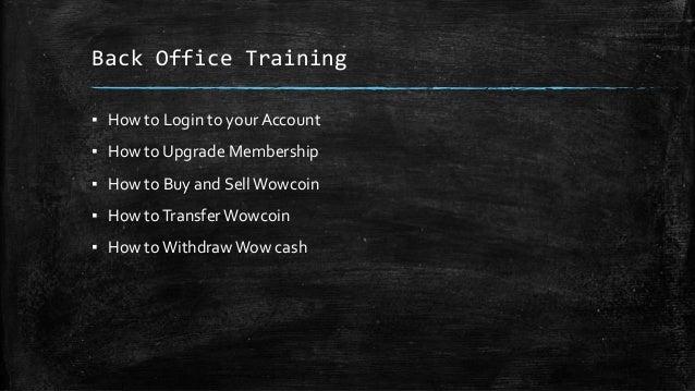 Wowcoin back office training Slide 2